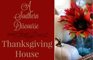 Need more Thanksgiving inspiration? From recipes to decor to family encouragement, A Southern Discourse Thanksgiving House has you covered!